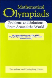 Mathematical Olympiads, Problems and Solutions from Around the World, 1996-1997