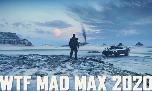 WTF Mad Max 2020